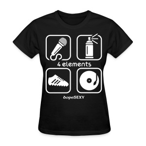 4 Elements of REAL HIPHOP - Women's T-Shirt