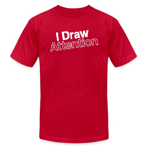 I Draw Attention - Men's T-Shirt by American Apparel