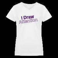 T-Shirts ~ Women's V-Neck T-Shirt ~ I Draw Attention
