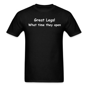 Great legs what time they open? mens tee - Men's T-Shirt