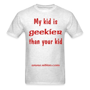 My Kid is Geekier than Your Kid Tee - Men's T-Shirt