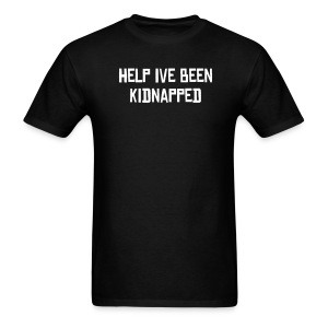 Help Me Ive Been Kidnapped Mens Tee - Men's T-Shirt
