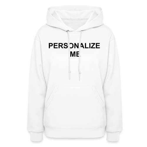 PERSONALIZE ME - Women's Hoodie