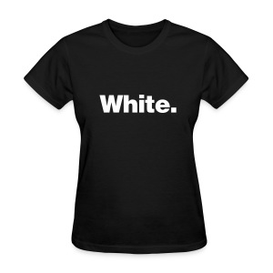 White Shirt - Women's T-Shirt