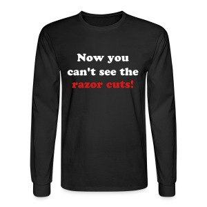Now You Can't See The Razor Cuts! - Men's Long Sleeve T-Shirt