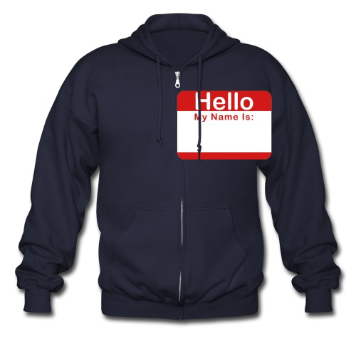 Hello my name is... Zip-up Hoodie - Men's Zip Hoodie