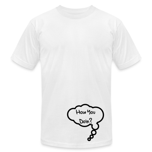 How you Doin? - Men's Fine Jersey T-Shirt