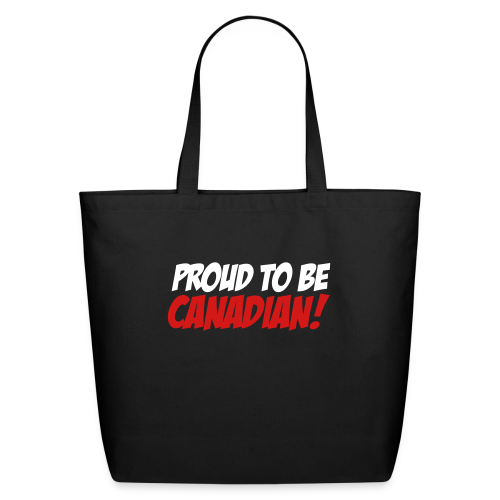 Proud To Be Canadian! - Eco-Friendly Cotton Tote