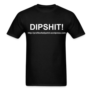 Profile of a Dipshit Black T-Shirt - Men's T-Shirt