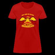 T-Shirts ~ Women's T-Shirt ~ DON'T MAKE ME RELEASE THE FLYING MONKEYS