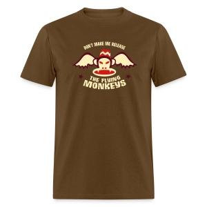 DON'T MAKE ME RELEASE THE FLYING MONKEYS - Men's T-Shirt
