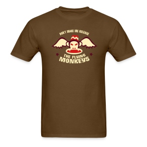 DON'T MAKE ME RELEASE THE FLYING MONKEYS - Men's T-Shirt