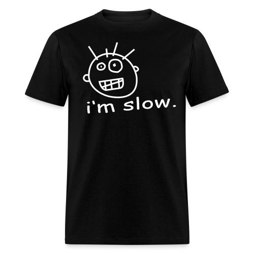 I'm Slow Shirt - Men's T-Shirt