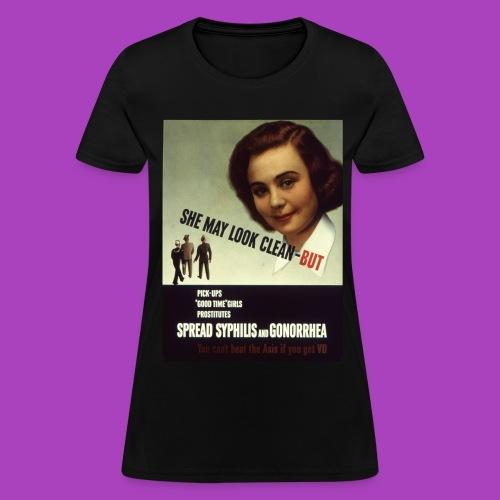 She May Look Clean... Hilarious American STD Propaganda (women's) - Women's T-Shirt