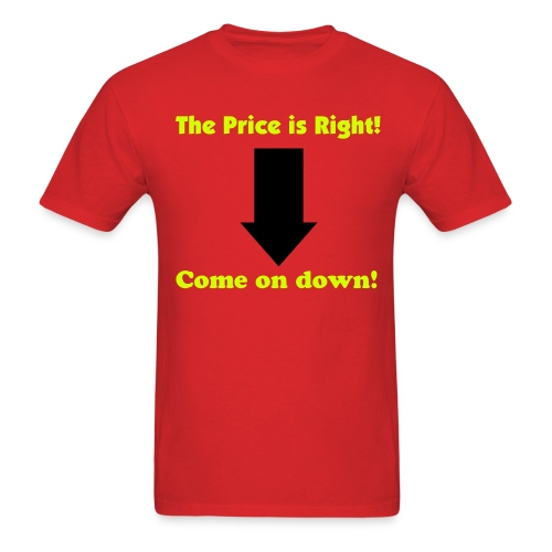 Price Is Right - Men's T-Shirt