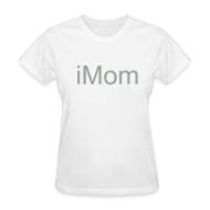 T-Shirts ~ Women's T-Shirt ~ iMom T-Shirt - iFamily Collectables