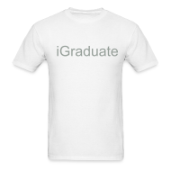T-Shirts ~ Men's T-Shirt ~ iGraduate T-Shirt - iFamily Collectables