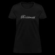 Women's T-Shirts ~ Women's T-Shirt ~ Classy Bridesmaid