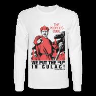 Long Sleeve Shirts ~ Men's Long Sleeve T-Shirt ~ Gulag!