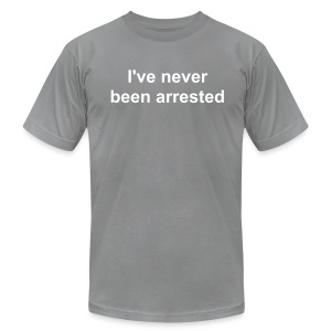I've never been arrested - Men's T-Shirt by American Apparel