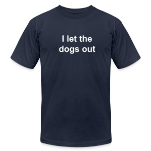 I let the dogs out - Men's T-Shirt by American Apparel