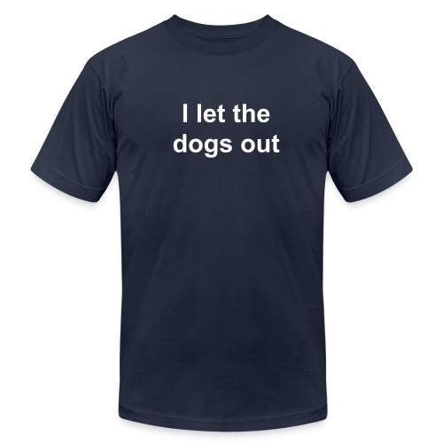 I let the dogs out - Men's Fine Jersey T-Shirt