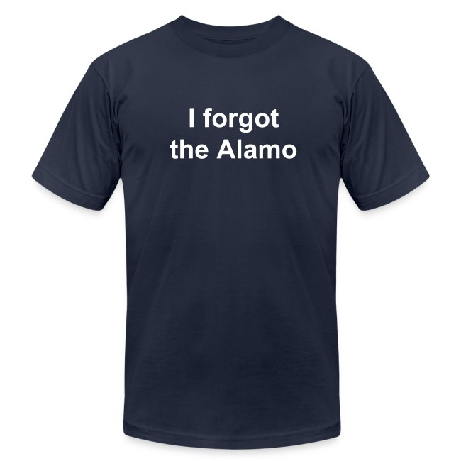 I forgot the Alamo