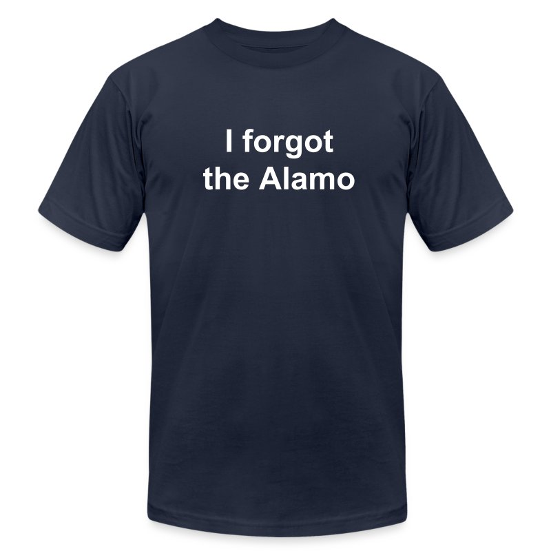 I forgot the Alamo - Men's T-Shirt by American Apparel