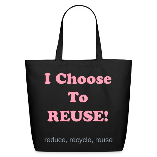 I choose to reuse - Eco-Friendly Cotton Tote