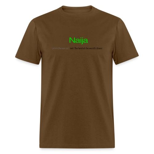 Naija (Land of the world's finest) - Men's T-Shirt