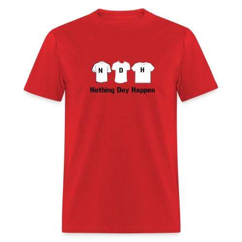 NDH- Nothing Dey Happen - Men's T-Shirt