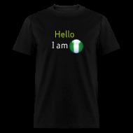 T-Shirts ~ Men's T-Shirt ~ Hello I am Nigerian