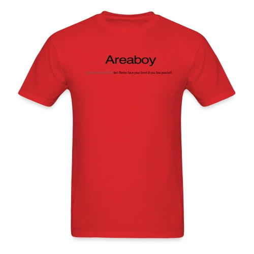 Areaboy (Better face your front if you like yourself) - Men's T-Shirt