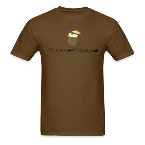 What is moet? I shak Pami - Men's T-Shirt