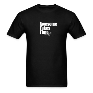 Awesome Takes Time - Men's T-Shirt