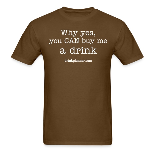 Buy Me A Drink - Men's - Men's T-Shirt