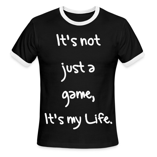 It's not just a game,it's my life... baseball T - Men's Ringer T-Shirt