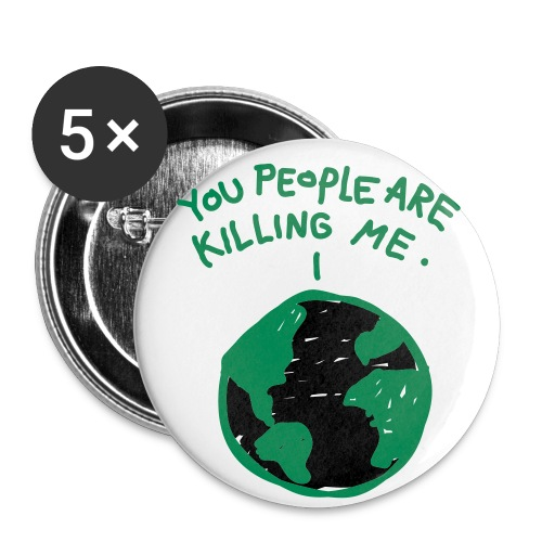 you people are killing me button - Large Buttons