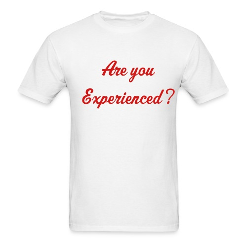Are You Experienced? - Men's T-Shirt