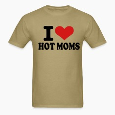 Khaki I love hot moms Men