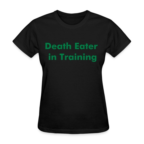 Death Eater in Training - Women's T-Shirt