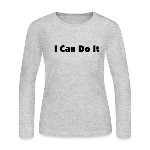 I can do it. - Women's Long Sleeve Jersey T-Shirt