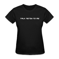 T-Shirts ~ Women's T-Shirt ~ TALK NERDY TO ME T-Shirt
