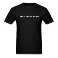 T-Shirts ~ Men's T-Shirt ~ TALK NERDY TO ME T-Shirt