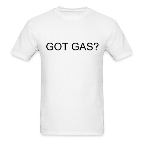 Got gas? - Men's T-Shirt