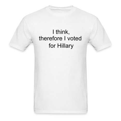 The think therefore...hillary, men - Men's T-Shirt