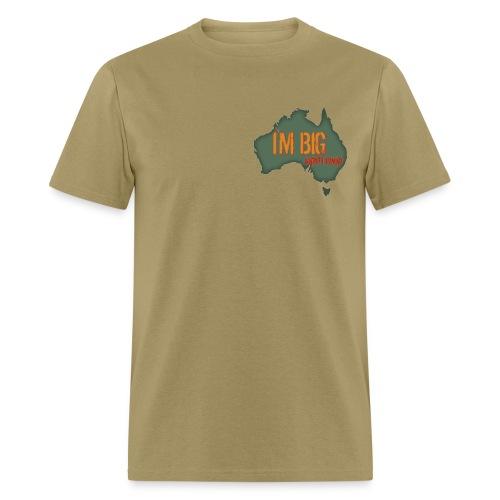 I'm Big Down Under! - Men's T-Shirt