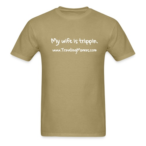 My Wife is Trippin - Men's T-Shirt