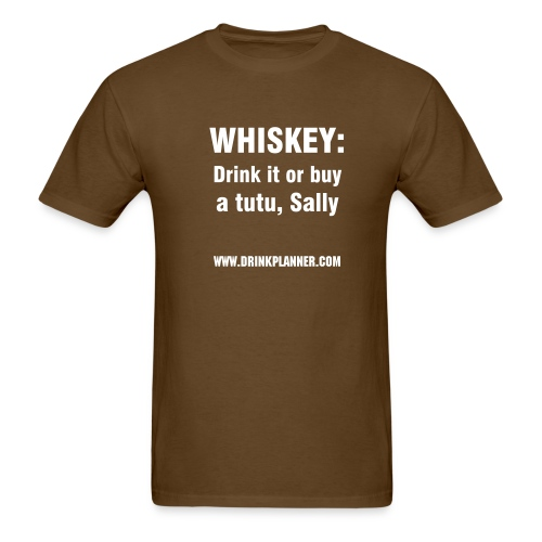 Whiskey: Drink It Or Buy a Tutu, Sally - Men's T-Shirt