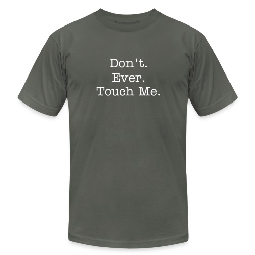 Don't. Ever. Touch Me. - Men's Tee - Men's Fine Jersey T-Shirt